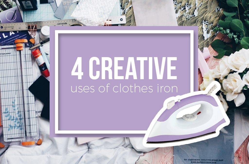 4 Creative Uses of Clothes Iron