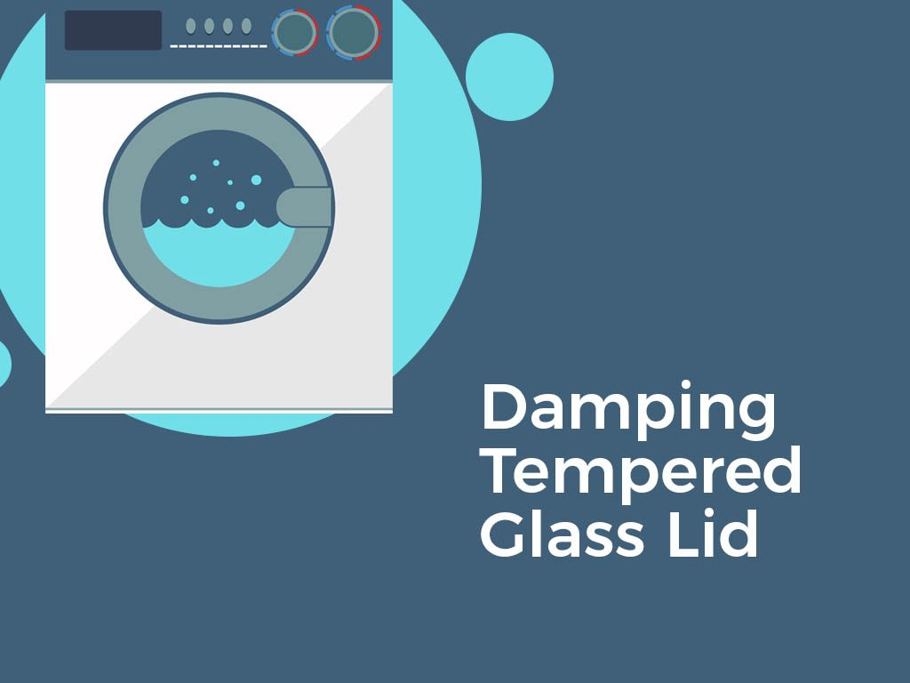 Damping Tempered Glass Lid