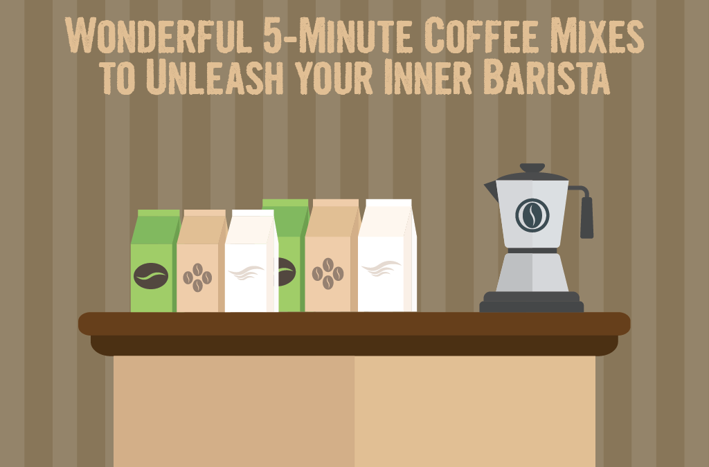Wonderful 5-Minute Coffee Mixes to Unleash your Inner Barista