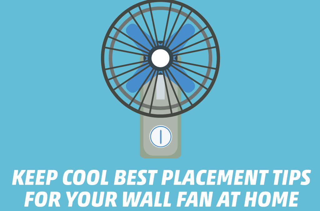 01_COVER_Keep-Cool-Best-Placement-Tips-for-Your-Wall-Fan-at-Home-1024x675